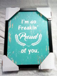 """""""I'm So Freakin' Proud of You"""" Wall Decor-NEW"""