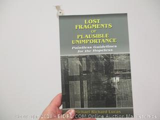 Lost Fragments of Plausible Unimportance