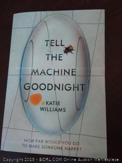 Tell The Machine Goodnight