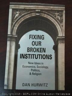 Fixing our Broken Institutions