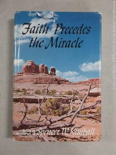 Faith precedes the miracle by Spencer W Kimball